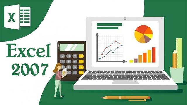 Tải ngay Excel 2007 và trải nghiệm!!!