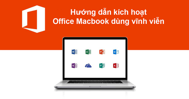Hướng dẫn kích hoạt Office Macbook dùng vĩnh viễn